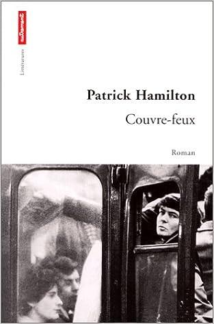 Amazon Fr Couvre Feux Patrick Hamilton Livres
