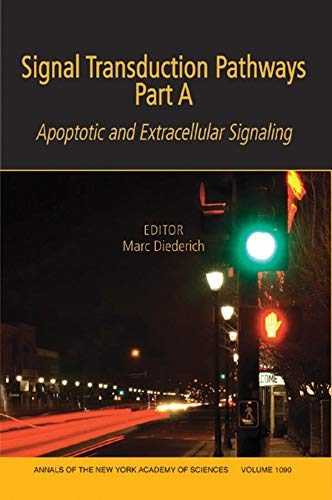 Signal Transduction Pathways, Part A: Apoptotic and Extracellular Signaling, Volume 1090 (Annals of the New York Academy of Sciences) pdf