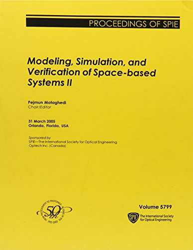 Modeling, Simulation, And Verification Of Space- Based Systems 2 (Proceedings Of SPIE)