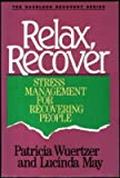 Relax, Recover, Patricia Wuertzer and Lucinda May, 0062554824