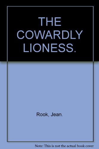 Cowardly Lioness - THE COWARDLY LIONESS.