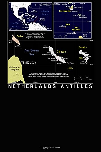 Modern Day Map of Dutch Netherlands Antilles Journal: Take Notes, Write Down Memories in this 150 Page Lined Journal