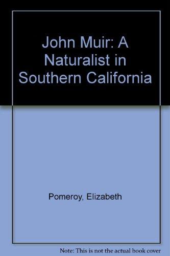 John Muir: A Naturalist in Southern California