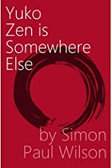 Yuko Zen is Somewhere Else Paperback
