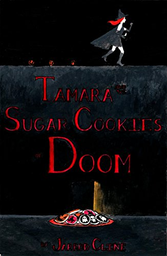 Tamara and the Sugar Cookies of Doom -