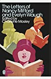 Modern Classics the Letters of Nancy Mitford and Evelyn Waugh (Penguin Modern Classics)
