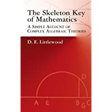 The Skeleton Key of Mathematics: A Simple Account of Complex Algebraic Theories (Dover Books on Mathematics)