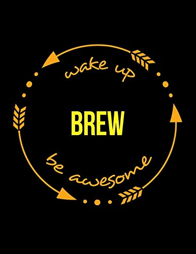 Wake Up Brew Be Awesome | Cool Notebook for Brewers and Maltsters, Legal Ruled Journal by Useful Occupations Books