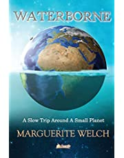 Waterborne: A Slow Trip Around a Small Planet