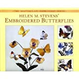 img - for Helen M. Stevens' Embroidered Butterflies (Masterclass Embroidery) book / textbook / text book