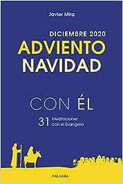 Adviento-Navidad 2020, con Él. Diciembre 2020. 31 MEDITACIONES con El Evangelio: 107