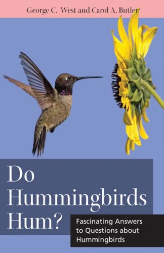 Do Hummingbirds Hum?: Fascinating Answers to Questions about Hummingbirds