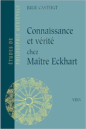 Livres Connaissance et vérité chez Maître Eckhart : Seul le juste connaît la justice pdf