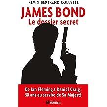 James Bond: Le dossier secret de 007 (French Edition)