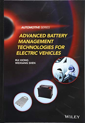 Advanced Battery Systems - Advanced Battery Management Technologies for Electric Vehicles (Automotive Series)