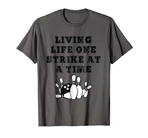 - Living Life One Strike At A Time Bowling Bowler Tshirt Shirt