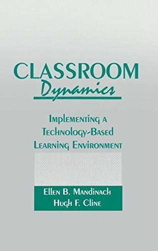 Classroom Dynamics: Implementing a Technology-Based Learning Environment by Mandinach, Ellen B., Cline, Hugh F. (November 1, 1993) Hardcover