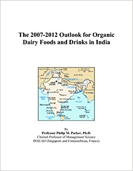 The 2007-2012 Outlook for Organic Dairy Foods and Drinks in India