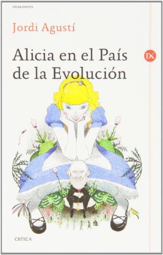 Descargar Libro Alicia En El País De La Evolución Jordi Agustí