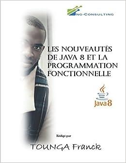 Amazon Fr Les Nouveautes De Java 8 Et La Programmation