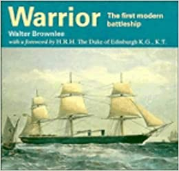 Warrior: The First Modern Battleship (Cambridge Introduction to the History of Mankind)