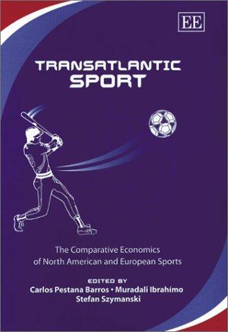 Transatlantic Sport: The Comparative Economics of North American and European Sports