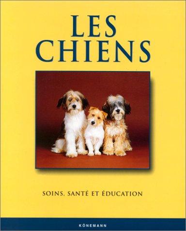 Les Chiens : Santé, éducation, soins et affection