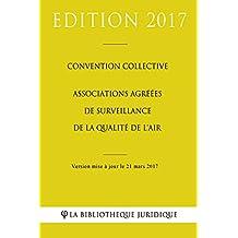 Convention collective Associations agréées de surveillance de la qualité de l'air (French Edition)