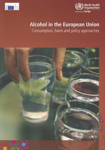 Alcohol in the European Union: Consumption, Harm and Policy Approaches (An EMRO Publication) by Brand: World Health Organization