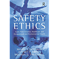 Safety Ethics: Cases from Aviation, Healthcare and Occupational and Environmental Health (English Edition)