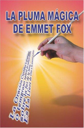 La Pluma Magica de Emmet Fox (Spanish Edition) [Emmet Fox] (Tapa Blanda)
