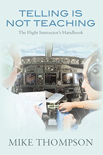 Telling is not teaching the flight instructors handbook mike telling is not teaching the flight instructors handbook by thompson mike fandeluxe Images