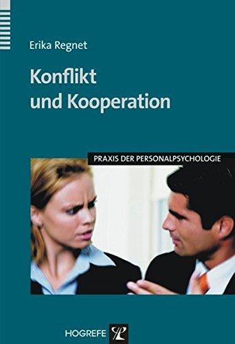 Konflikt Und Kooperation  Konflikthandhabung In Führungs  Und Teamsituationen  Praxis Der Personalpsychologie Band 14