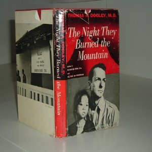 Unknown Binding THE NIGHT THEY BURNED THE MOUNTAIN By THOMAS A. DOOLEY 1960 Book