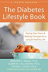 The Diabetes Lifestyle Book: Facing Your Fears & Making Changes for a Long & Healthy Life