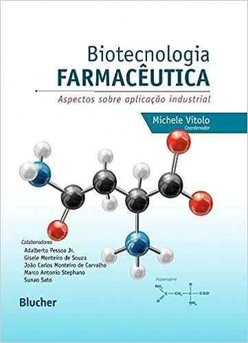 Biotecnologia Farmacêutica. Aspectos Sobre Aplicação Industrial (Em ...