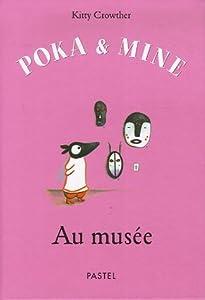 "Afficher ""Poka & Mine<br /> Au musée"""