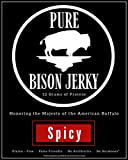 Pure Bison Jerky (American Buffalo), SPICY Flavor, Great for Paleo or High Protein Diets, Compare 3 OZ Resealable Pouch, $9.99, Free Standard Shipping
