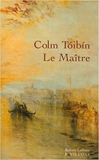Le maître, Tóibín, Colm