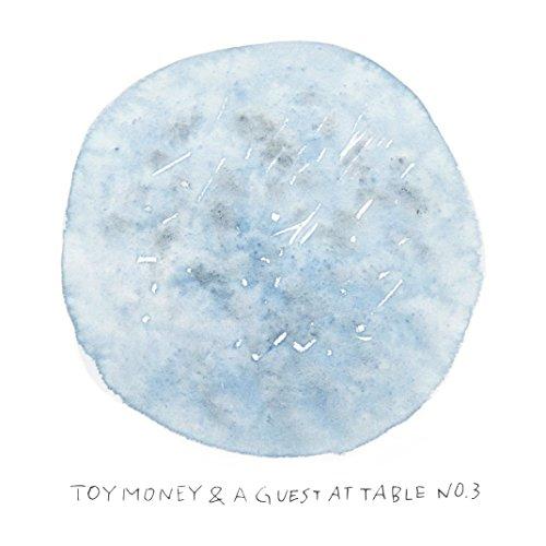 木太聡 / TOY MONEY & A GUEST AT TABLE NO.3