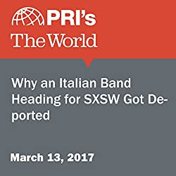 Why an Italian Band Heading for SXSW Got Deported