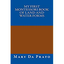 My First Montessori Book of Land and Water Forms