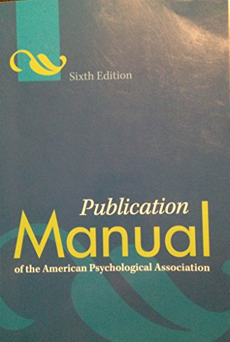 Sixth Edition Publication Manual of the American Psychological Association