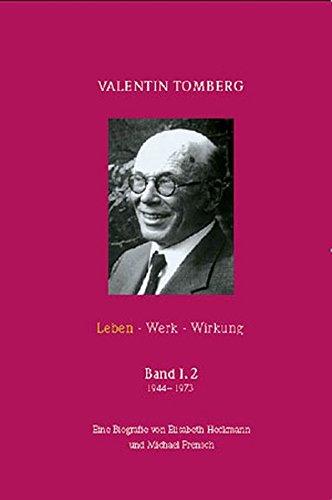 Valentin Tomberg. Leben - Werk - Wirkung 1944 - 1973: Bd I, Tl 2