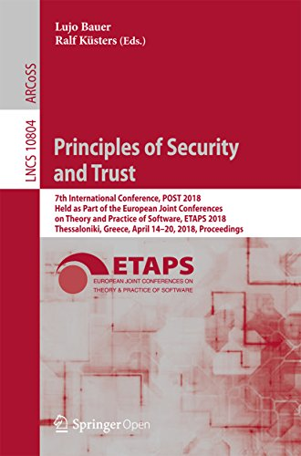 Principles of Security and Trust: 7th International Conference, POST 2018, Held as Part of the European Joint Conferences on Theory and Practice of Software, ... Notes in Computer Science Book 10804)
