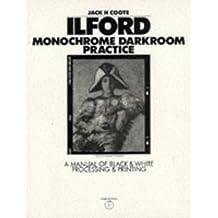 Ilford Monocrome Darkroom Practice