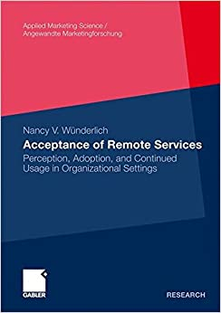 Book Acceptance of Remote Services: Perception, Adoption, and Continued Usage in Organizational Settings (Applied Marketing Science / Angewandte Marketingforschung)