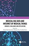 Medical Big Data and Internet of Medical Things: Advances, Challenges and Applications
