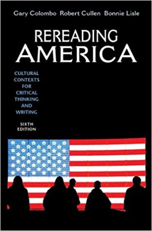 rereading america cultural contexts for critical thinking and writing 9th edition