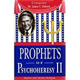 Prophets of PsychoHeresy II : Critiquing Dr. James C. Dobson